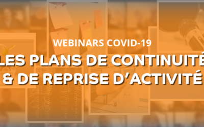 WEBINARS COVID-19 : Les Plans de Continuité et de Reprise d'Activité